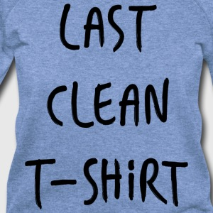 Need An Excuse to Wear This??? Last Clean TS  - Women's Wideneck Sweatshirt
