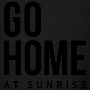 go home at sunrise party club DJ weekend Tanks - Men's T-Shirt