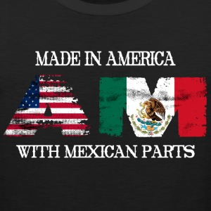 Made In America With Mexican Parts - Men's Premium Tank