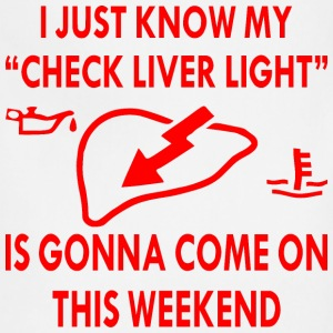 My Check Liver Light Is Gonna Come On - Adjustable Apron
