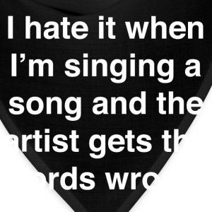 I Hate It When I'm Singing A Song And The Artist G - Bandana
