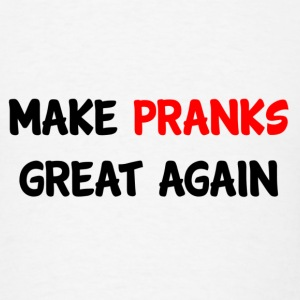 Make Pranks Great Again Buttons - Men's T-Shirt