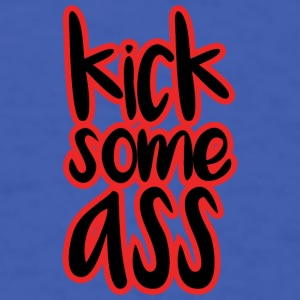 kick some ass - Men's T-Shirt