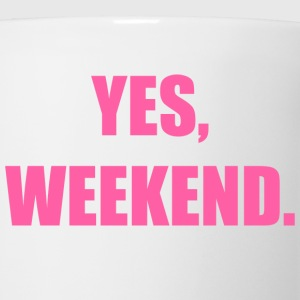 Yes, Weekend - Coffee/Tea Mug