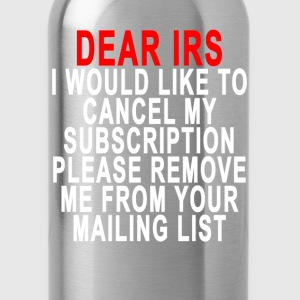 dear_irs_remove_my_mailing_list - Water Bottle