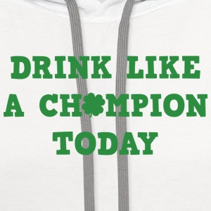 Drink Like A Champion Today - Contrast Hoodie