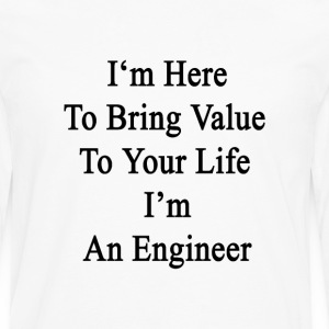 im_here_to_bring_value_to_your_life_im_a T-Shirts - Men's Premium Long Sleeve T-Shirt