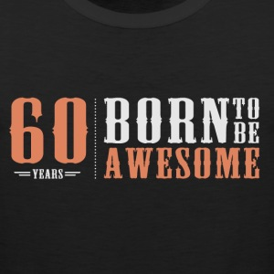 60 years 60th birthday T-Shirts - Men's Premium Tank