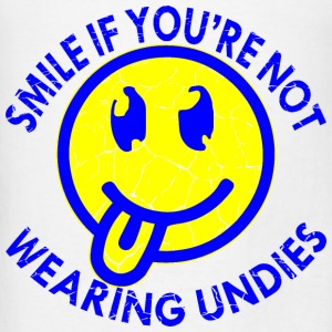 Smile If You're Not Wearing Undies  - Men's T-Shirt