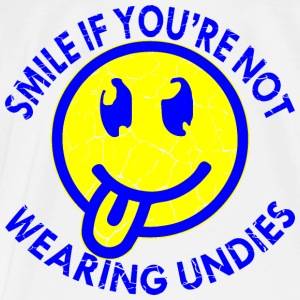 Smile If You're Not Wearing Undies  - Men's Premium T-Shirt