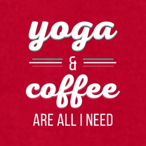 Yoga & Coffee are all I need Yoga T Shirt Mugs & Drinkware - Men's T-Shirt by American Apparel