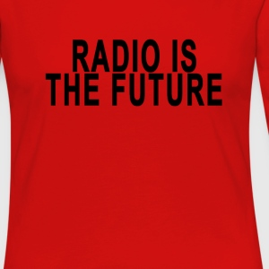 radio_is_the_future_ - Women's Premium Long Sleeve T-Shirt