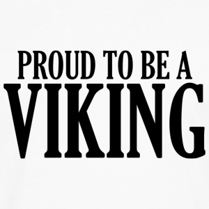 Proud To Be A Viking - Men's Premium Long Sleeve T-Shirt