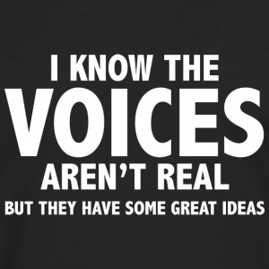 I Know The Voices Aren't Real - Men's Premium Long Sleeve T-Shirt
