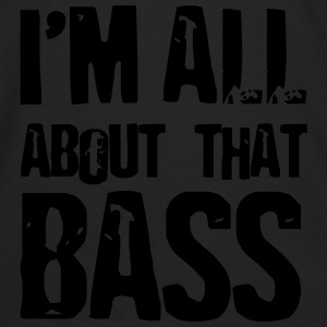 Bassist shirt I'm all abo Bags & backpacks - Men's Premium Long Sleeve T-Shirt