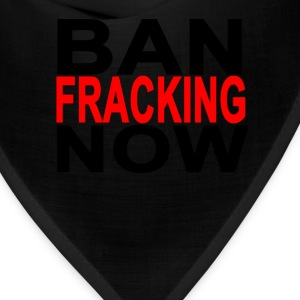 ban_fracking_now_ - Bandana