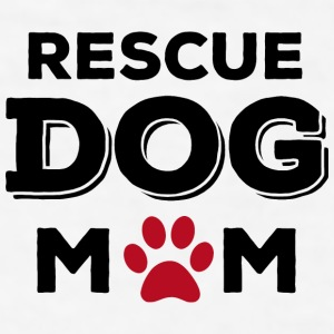 Rescue Dog Mom Mugs & Drinkware - Men's T-Shirt