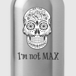 I'm  Not Max - Crystal Skull - Water Bottle