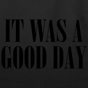 It Was A Good Day Women's T-Shirts - Eco-Friendly Cotton Tote