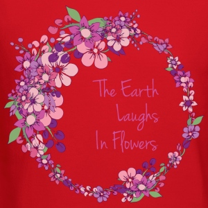 Earth Laughs in flowers - R.W.Emerson quote - Crewneck Sweatshirt