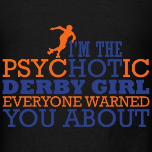 I'm the psycHOTic derby girl everyone warned you Tanks - Men's T-Shirt