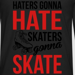 Haters gonna hate, skaters gonna skate Tanks - Men's Premium Long Sleeve T-Shirt