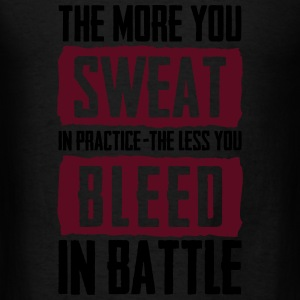 The more you sweat in practice, the less you bleed Tanks - Men's T-Shirt
