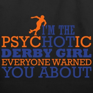I'm the psycHOTic derby girl everyone warned you Women's T-Shirts - Eco-Friendly Cotton Tote