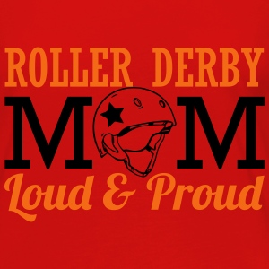 Roller derby mom - loud & proud Women's T-Shirts - Women's Premium Long Sleeve T-Shirt