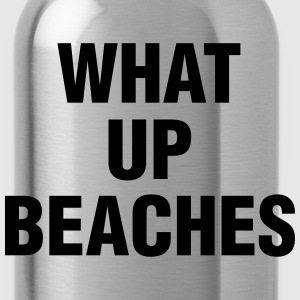 WHAT UP BEACHES - Water Bottle