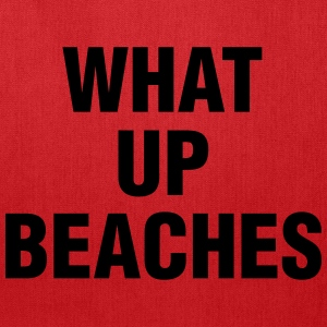 WHAT UP BEACHES - Tote Bag