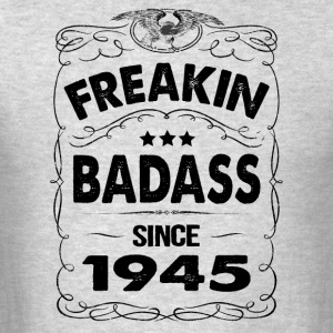 FREAKIN BADASS SINCE 1945 Hoodies - Men's T-Shirt