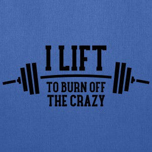 I Lift To Burn Off The Crazy Sportswear - Tote Bag