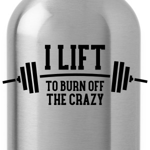 I Lift To Burn Off The Crazy Tanks - Water Bottle
