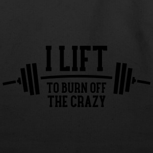 I Lift To Burn Off The Crazy Tanks - Eco-Friendly Cotton Tote