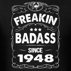 FREAKIN BADASS SINCE 1948 Hoodies - Men's T-Shirt