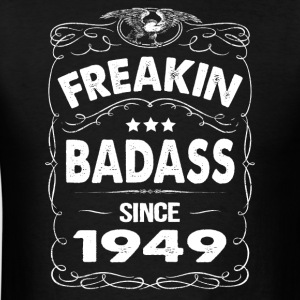 FREAKIN BADASS SINCE 1949 Hoodies - Men's T-Shirt