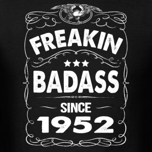 FREAKIN BADASS SINCE 1952 Hoodies - Men's T-Shirt