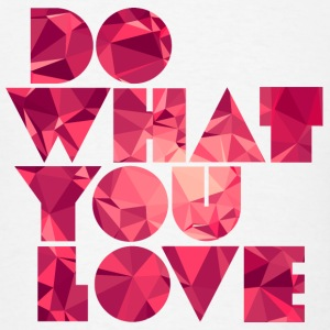 Do What You Love (Low Poly) Hoodies - Men's T-Shirt
