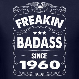 FREAKIN BADASS SINCE 1960 Hoodies - Men's T-Shirt