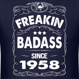 FREAKIN BADASS SINCE 1958 Hoodies - Men's T-Shirt
