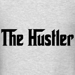 the hustler Hoodies - Men's T-Shirt