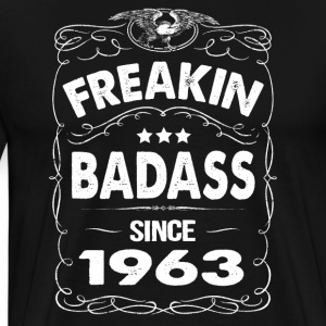 FREAKIN BADASS SINCE 1963 Hoodies - Men's Premium T-Shirt