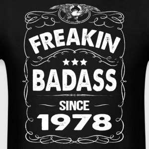 FREAKIN BADASS SINCE 1978 Hoodies - Men's T-Shirt