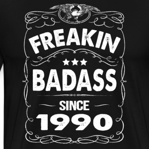 FREAKIN BADASS SINCE 1990 Hoodies - Men's Premium T-Shirt