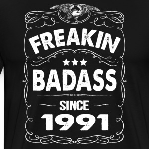 FREAKIN BADASS SINCE 1991 Hoodies - Men's Premium T-Shirt