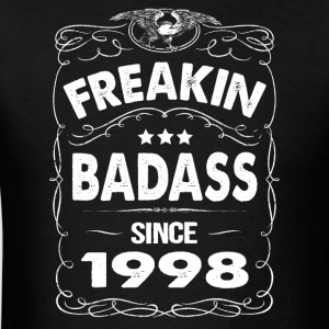 FREAKIN BADASS SINCE 1998 Hoodies - Men's T-Shirt