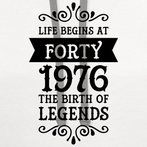 Life Begins At Forty - 1976 The Birth Of Legends Women's T-Shirts - Contrast Hoodie