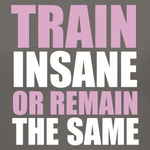Train Insane or Remain the Same - Women's V-Neck T-Shirt