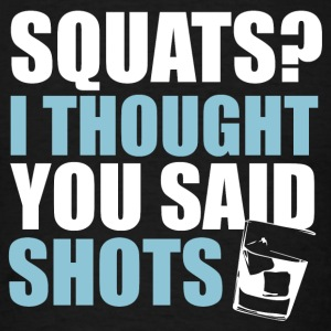 Squats or Shots - Men's T-Shirt